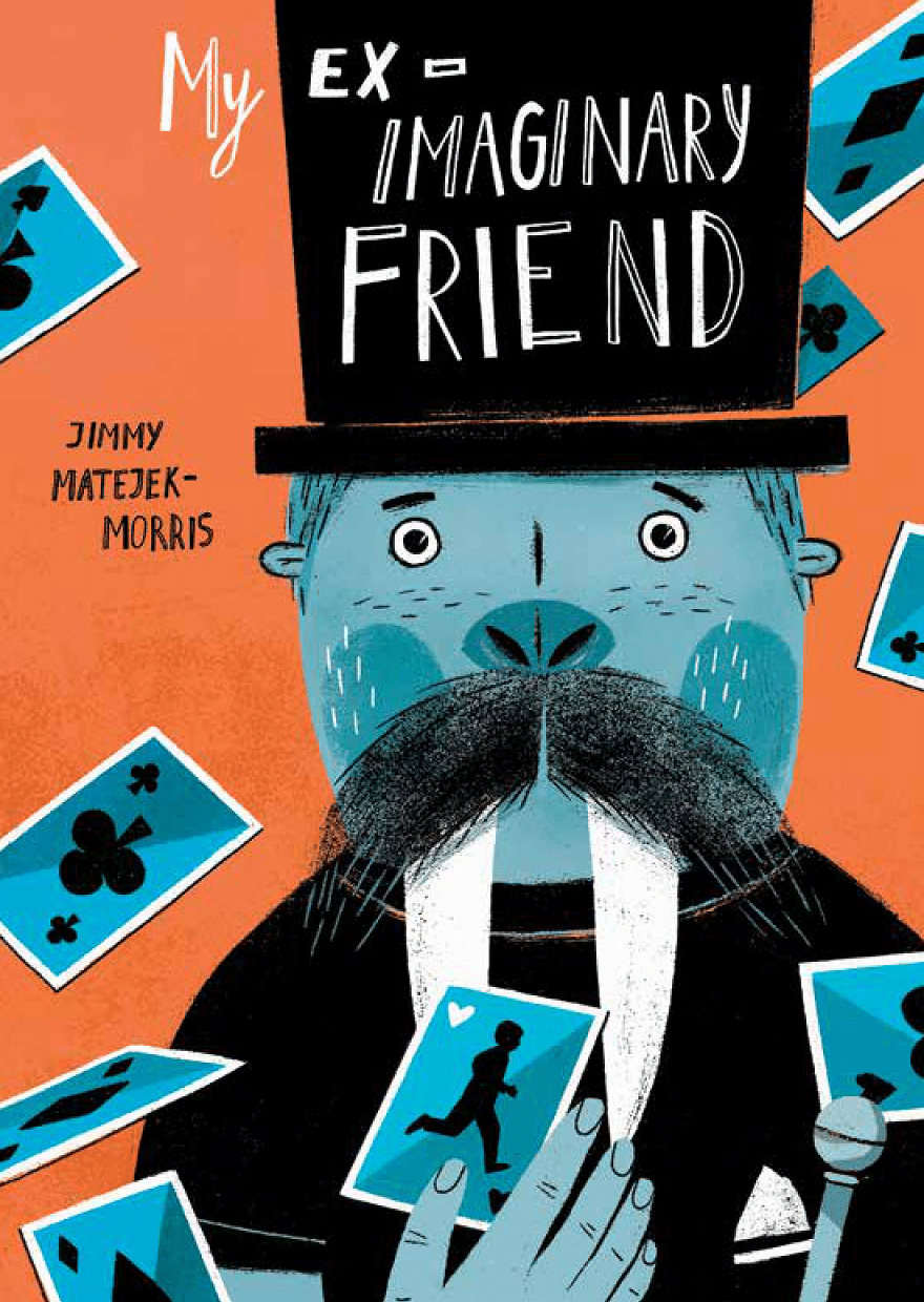The cover of the book includes George, the imaginary friend, on an orange background. He has turquoise skin and walrus tusks, wears a top hat, and carries a pack of playing cards. The card on top is the Jack of Hearts and features a silhouette of protagonist Jack, running. The title My Ex-Imaginary Friend is written across the top and additional playing cards flutter around behind him.